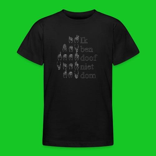 Ik ben doof niet dom - Teenager T-shirt
