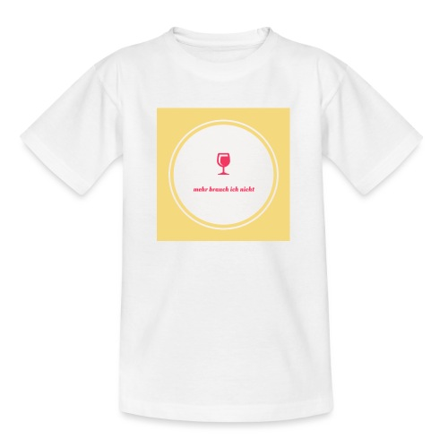 mehr brauch ich nicht - Teenager T-Shirt