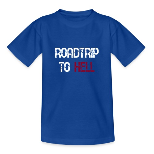 Roadtrip To Hell - Teenager T-Shirt