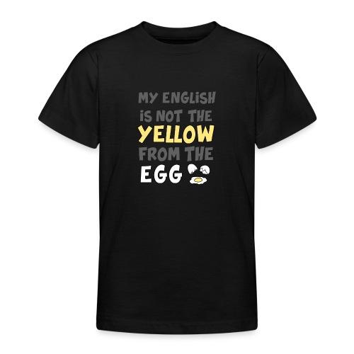 Das gelbe vom Ei Witz englisch - Teenager T-Shirt