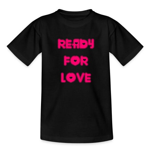 Ready for Love - Teenager T-Shirt