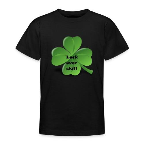 Luck over skill - T-skjorte for tenåringer