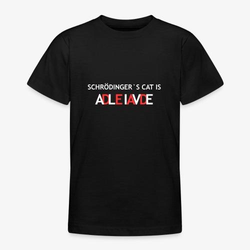 Schrödingers Katze - Teenager T-Shirt