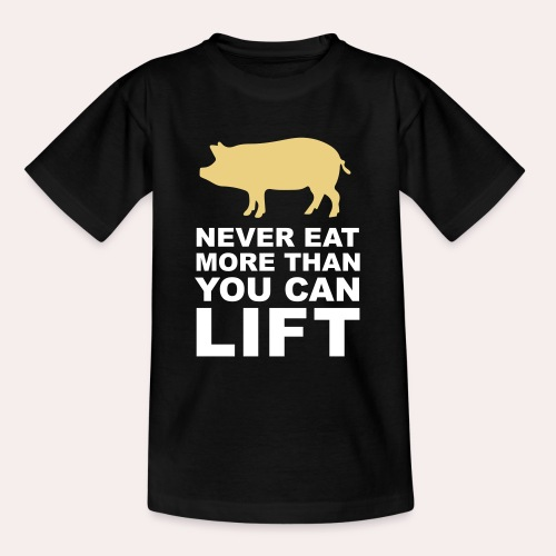 Nunca comas más de lo que puedas levantar - Camiseta adolescente