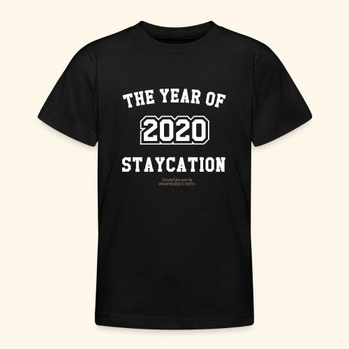 Quarantäne T Shirt Spruch 2020 Year of Staycation - Teenager T-Shirt