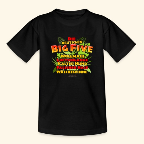 Sprüche T Shirt Die deutschen Big Five - Teenager T-Shirt
