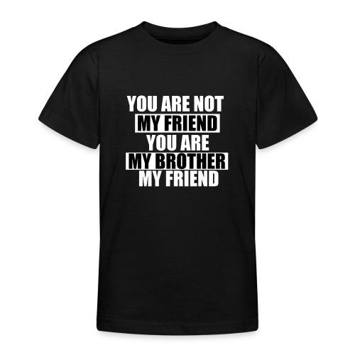 my friend - T-shirt Ado