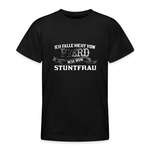 Ich falle nicht vom Pferd ich bin Stuntfrau Reiten - Teenager T-Shirt
