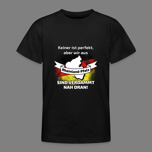Perfekt Rheinland-Pfalz - Teenager T-Shirt