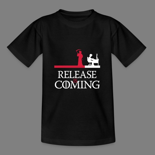 release is coming - Teenager T-Shirt