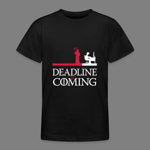 deadline is coming - Teenager T-Shirt