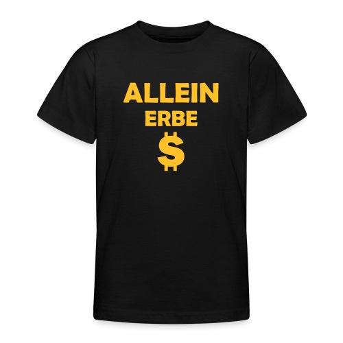 Alleinerbe - Teenager T-Shirt
