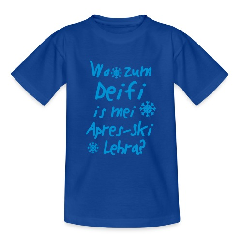 Wintershirt Wo zum Deifi is mei ApresSki Lehra? - Teenager T-Shirt