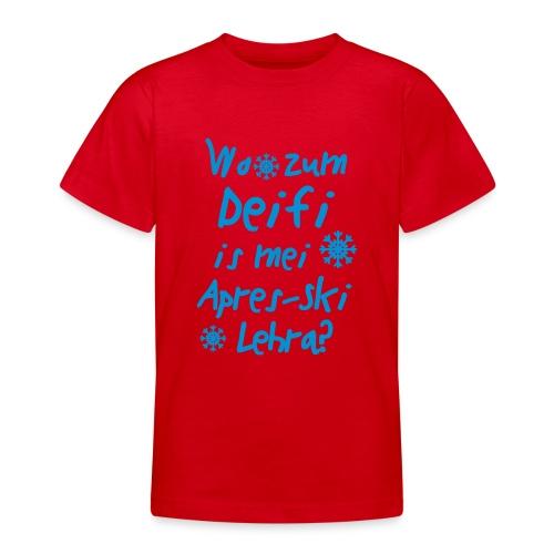 Wintershirt Wo zum Deifi is mei ApresSki Lehra? - Teenager T-Shirt