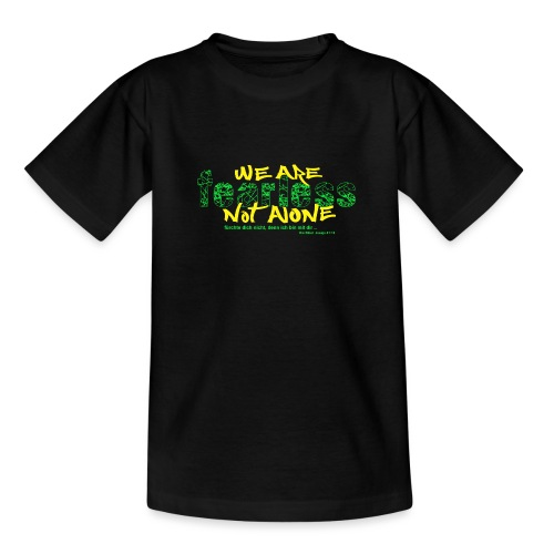 fearless - we are not alone - Teenager T-Shirt