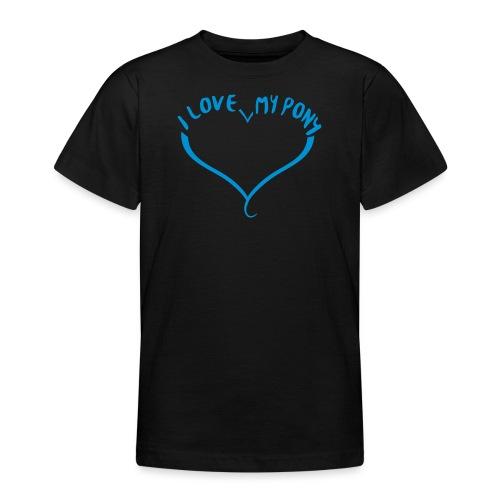 I love my Pony - Teenager T-Shirt
