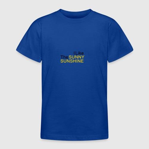 Sunny Sunshine... - Teenager T-shirt