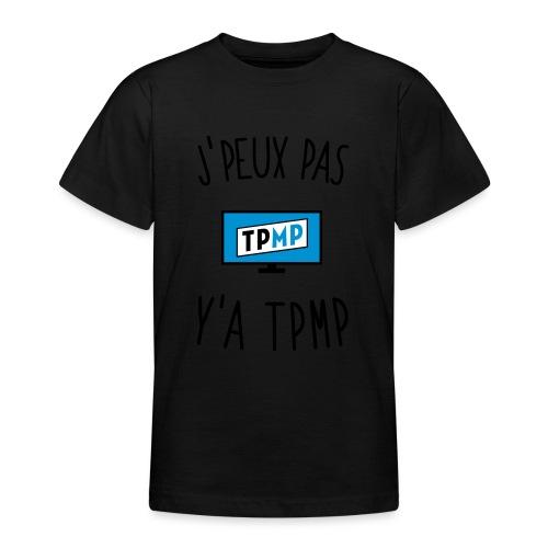 J'peux pas y'a TPMP - T-shirt Ado
