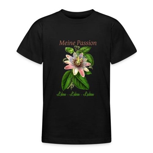 Meine Passion Leben Lieben Lachen - Teenager T-Shirt