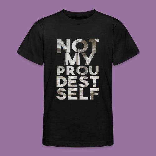 NOT MY PROUDEST SELF - Maglietta per ragazzi