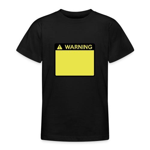 Warning Sign (2 colour) - Teenage T-Shirt