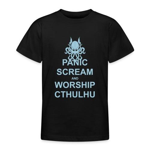 Panic Scream and Worship Cthulhu - Teenager T-Shirt