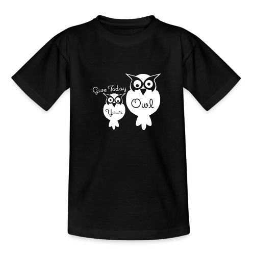 Give Today Your Owl weiß - Teenager T-Shirt