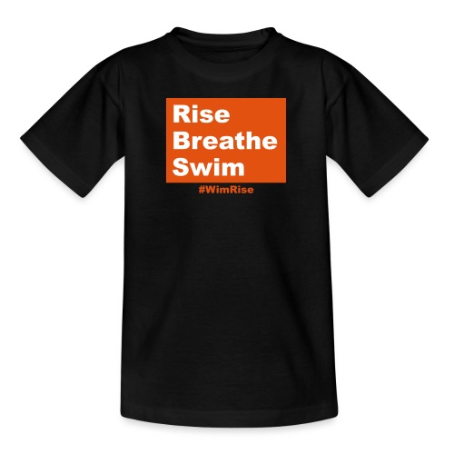 Rise Breathe Swim - Teenage T-Shirt