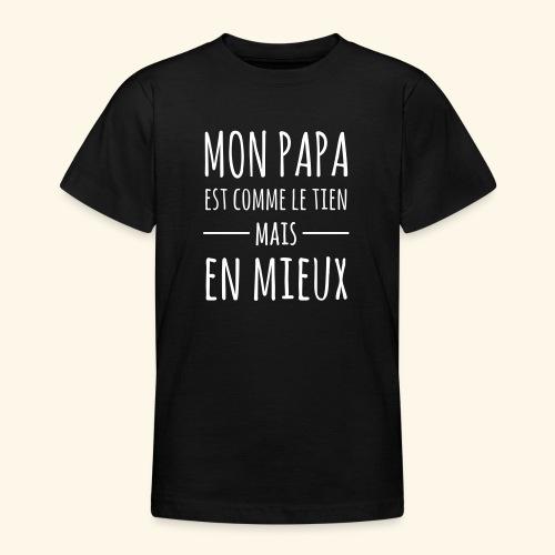 Papa en mieux - T-shirt Ado