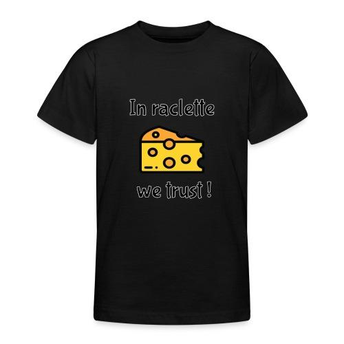 Auf Raclette vertrauen wir - Käse - Teenager T-Shirt