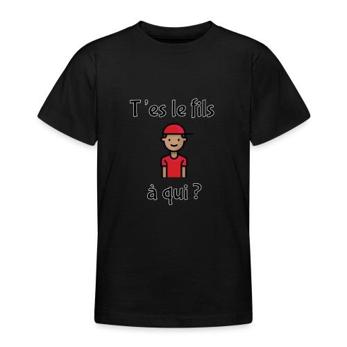 Von wem bist du Sohn? - Teenager T-Shirt