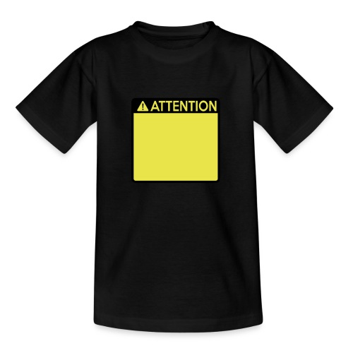 Attention Sign (2 colour) - Teenage T-Shirt
