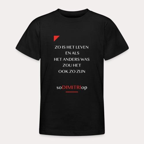 Zo is het leven - Teenager T-shirt