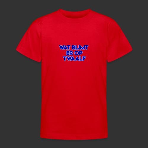 wat rijmt er op twaalf - Teenager T-shirt