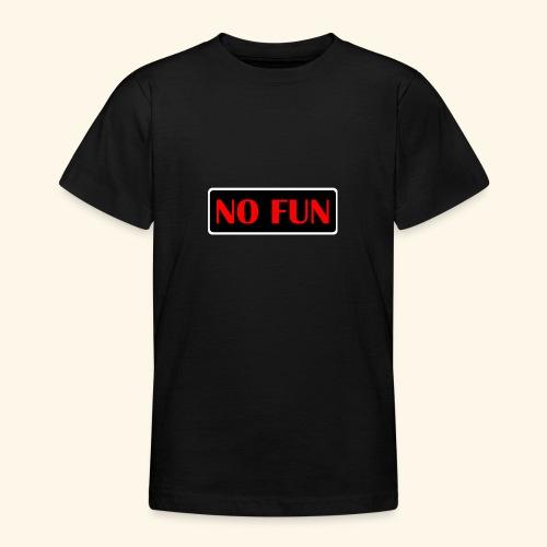 no fun - Teenager-T-shirt