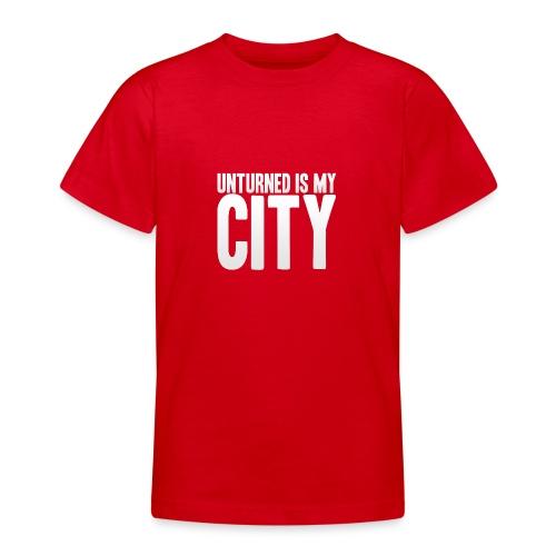 Unturned is my city - Teenage T-Shirt