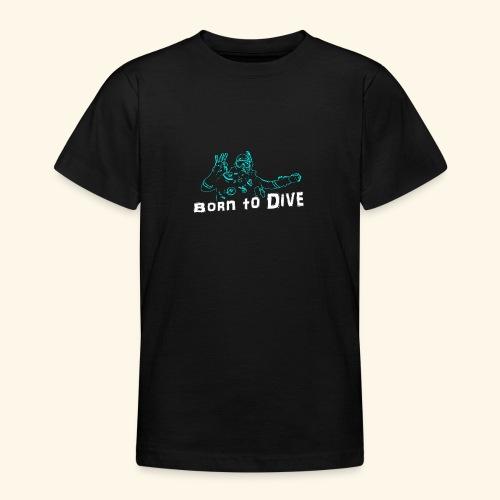 ScubaBornToDive001 - Teenager T-shirt