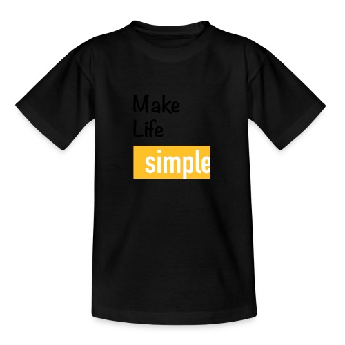 Make Life Simple - T-shirt Ado