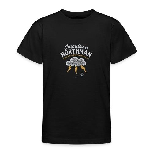 Impulsive Northman - Teenager-T-shirt