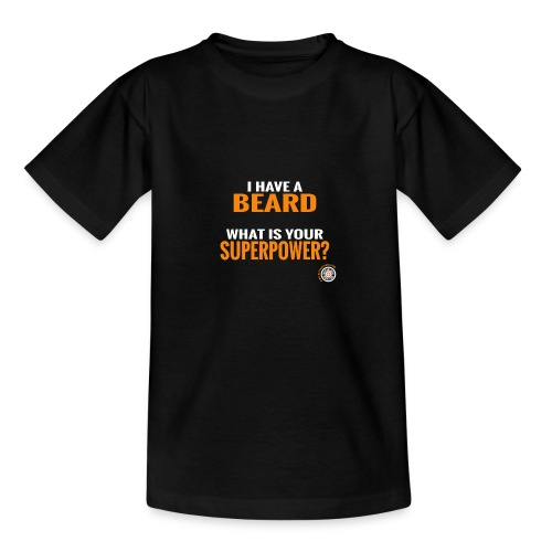 Beard Superpower - Teenager T-shirt