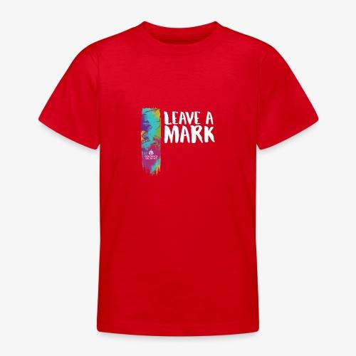 Leave a mark - Teenage T-Shirt