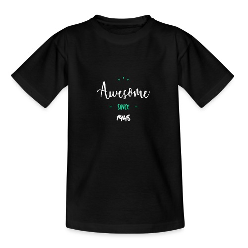 Awesome since 1948- - T-shirt Ado