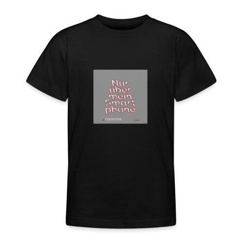 Design Nur ueber mein Smartphone 4x4 - Teenager T-Shirt