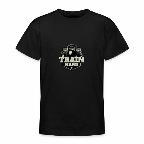 Train Hard - Teenager T-Shirt
