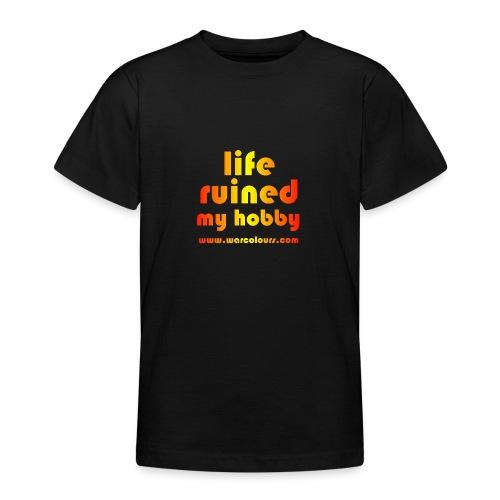 life ruined my hobby sunburst - Teenage T-Shirt