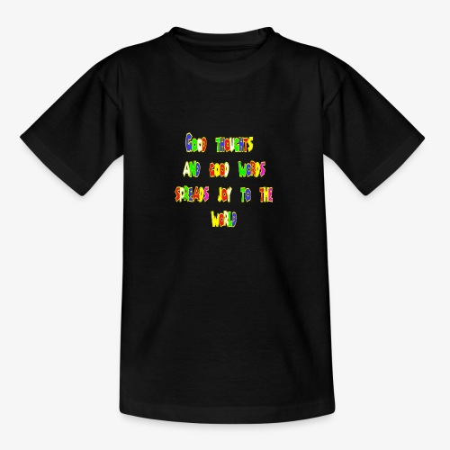 Good thoughts quote - T-shirt tonåring