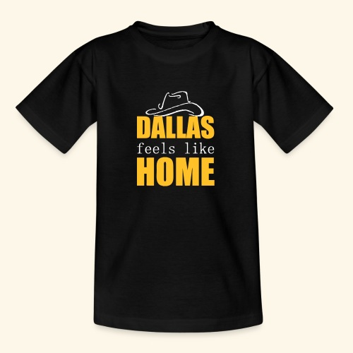 Dallas feels like Home - Teenage T-Shirt