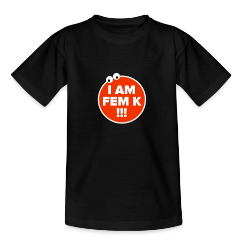 I AM FEM K - Teenage T-Shirt