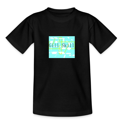 Gill Skill MERCH - Teenager T-Shirt