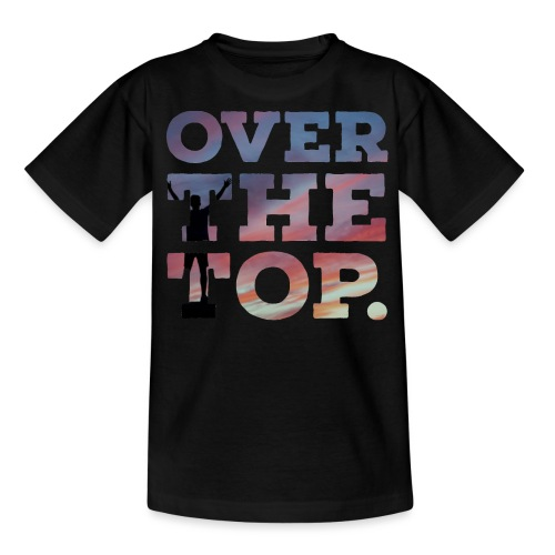 Over the top - Teenager T-Shirt